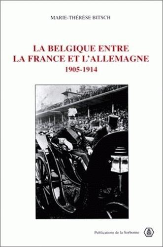 9782859442392: La Belgique entre la France et l'Allemagne, 1905-1914 (Histoire de la France aux XIXe et XXe siècles) (French Edition)