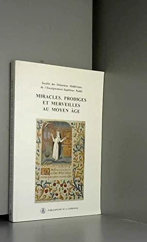 9782859442705: Miracles, prodiges et merveilles au Moyen Age: XXVe Congrès de la S.H.M.E.S., Orléans, juin 1994 (Série Histoire ancienne et médiévale) (French Edition)