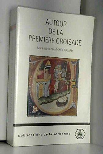 9782859443085: AUTOUR DE LA PREMIERE CROISADE. Colloque de Clermont-Ferrand, 22-25 juin 1995