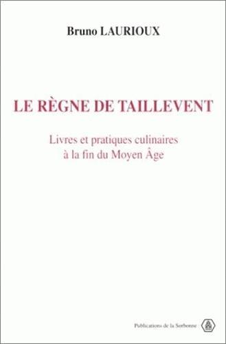 9782859443191: Le r�gne de Taillevent : Livres et pratiques culinaires � la fin du Moyen �ge