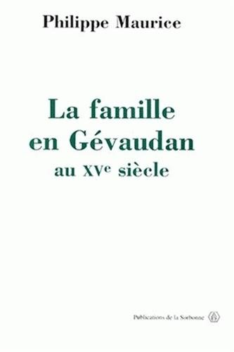 La famille en Gévaudan au XVe siécle: MAURICE ( Philippe ) [ Avant-propos de Robert ...