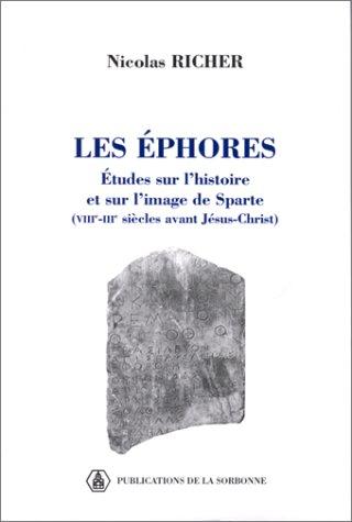 9782859443474: LES EPHORES. : Etudes sur l'histoire et sur l'image de Sparte (VIIIème-IIIème siècles avant Jésus-Christ) (Histoire ancienne et médiévale)