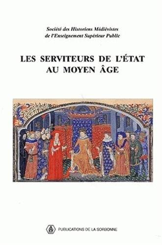Les serviteurs de l'état au moyen âge (Publications de la Sorbonne. ...