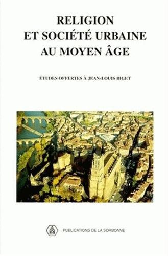 9782859443924: Religion et société urbaine au Moyen Age. Etudes offertes à Jean-Louis Biget