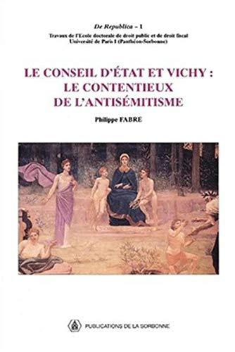 Le conseil d'etat et vichy : le contentieux de l'antisemitisme: Fabre, Philippe