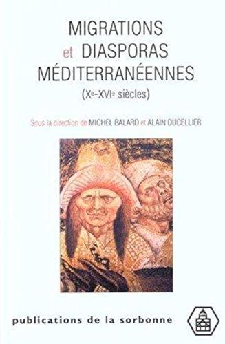 Migrations et diasporas méditerranéennes (xe-xvie siecles): Balard /Ducellier