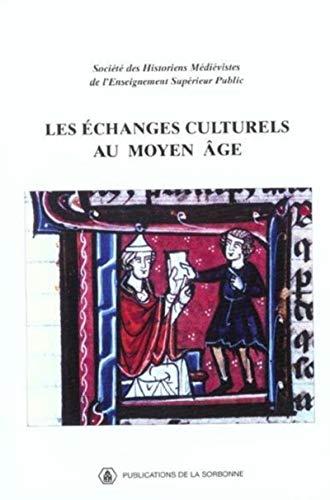 Les échanges culturels au Moyen Age. XXXIIe Congrès de la SHMES (Universit...