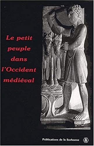 Le petit peuple dans l'Occident médiéval. (French Edition): ...