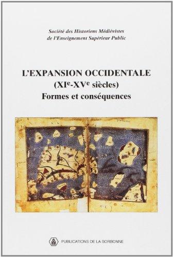L'expansion occidentale ( XIe-XVe siècles ) : Formes et conséquences, XXXIIIe ...