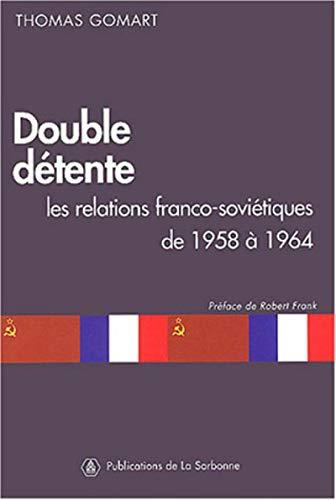 9782859444976: Double détente : Les relations franco-soviétiques de 1958 à 1964
