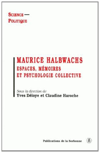 9782859444990: Maurice Halbwachs : Espaces, m�moire et psychologie collective