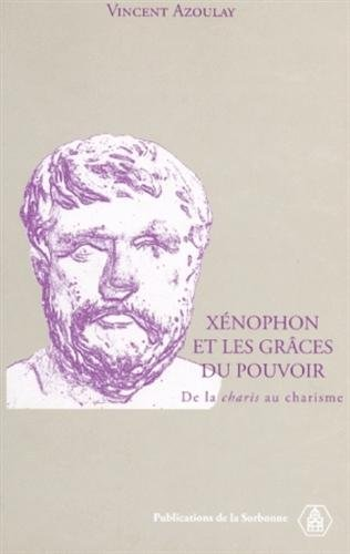 9782859445096: X�nophon et les gr�ces du pouvoir : De la charis au charisme