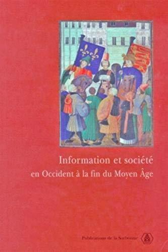 Information et société en Occident à la fin du Moyen Age (...