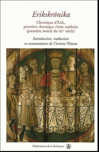 9782859445249: Erikskrönika : Chronique d'Erik, première chronique rimée suédoise (première moitié du XIVe siècle)