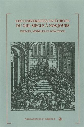9782859445355: Les universit�s en Europe du XIIIe si�cle � nos jours : Espaces, mod�les et fonctions