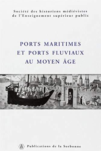 Ports maritimes et ports fluviaux au Moyen Age (French Edition): Régine Le Jan