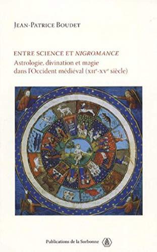 """""""entre science et nigromance ; astrologie, divination et magie dans l'Occident mé..."""