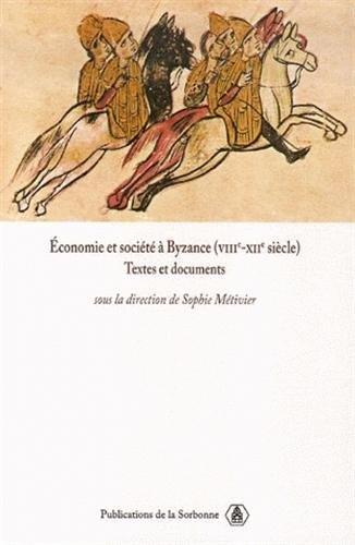 économie et société à Byzance (VIIIe-XIIe siècle): Béatrice ...