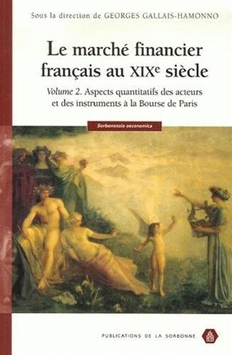 """""""le marché financier français au xix siècle t.2 ; aspects quantitatifs ..."""