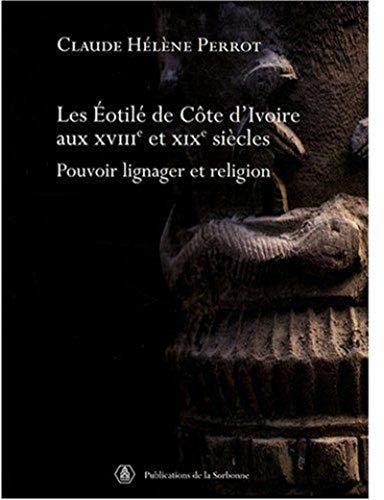 Les Eotilé de Côte d'Ivoire aux XVIIIe et XIXe siècles : Pouvoir lignager ...