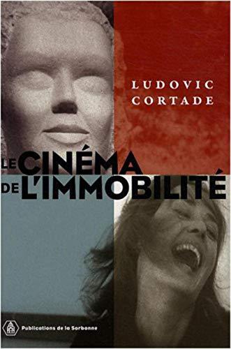 le cinéma de l'immobilité: Ludovic Cortade