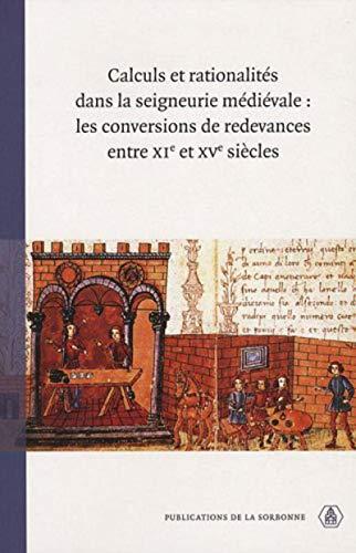 """""""calculs et rationalités dans la seigneurie médiévale ; les conversions ..."""