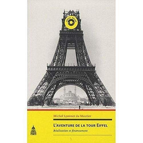 L'aventure de la tour Eiffel: Michel Lyonnet du Moutier