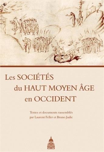 9782859446307: Les Sociétés du Haut Moyen Age en Occident : Textes et documents (Histoire ancienne et médiévale)