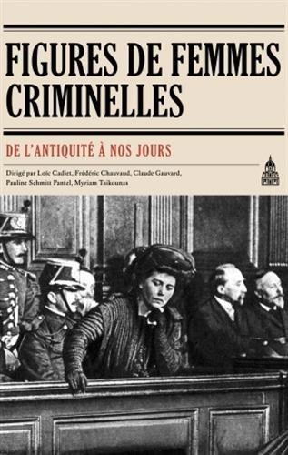 9782859446314: Figures de femmes criminelles de l'Antiquit� � nos jours