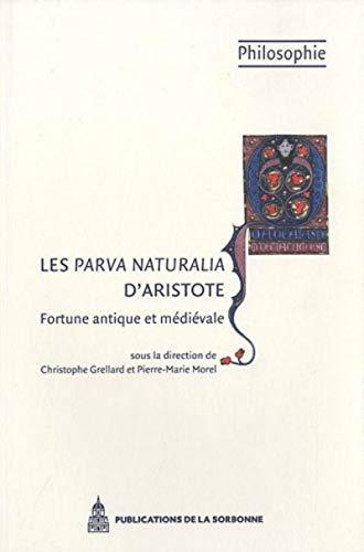 Parva Naturalia D Aristote Fortune Antiq (French Edition): Christophe Grellard, Pierre-Marie Morel