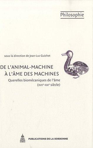 9782859446383: De l'animal-machine � l'�me des machines : Querelles biom�caniques de l'�me (XVIIe-XXIe si�cle)