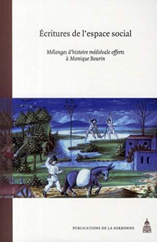 9782859446543: Ecritures de l'espace social : M�lange d'histoire m�di�vale offerts � Monique Bourin