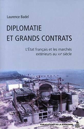 9782859446567: Diplomatie et grands contrats : L'Etat fran�ais et les march�s ext�rieurs au XXe si�cle