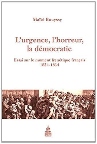 urgence l horreur et la democratie 1824 1834: Ma�t� Bouyssy