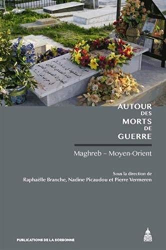 9782859447229: Autour des morts de guerre : Maghreb - Moyen-Orient