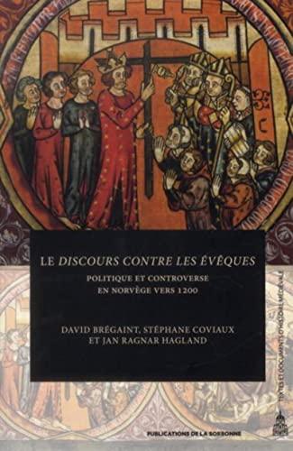 9782859447342: Le Discours contre les évêques : Politique et controverse en Norvège vers 1200