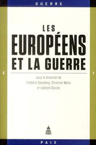 Les Européens et la guerre: Isabelle Davion & Frédéric Dessberg & Christian Malis [ Dir ]