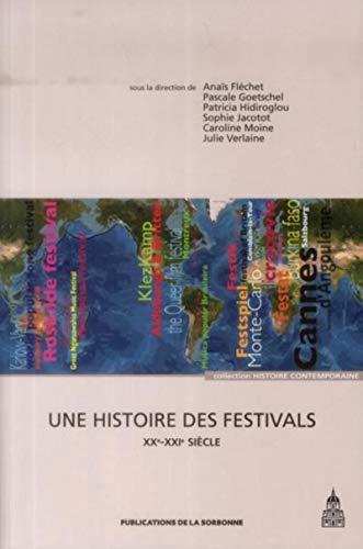 9782859447649: Une histoire des festivals : XXe-XXIe si�cle