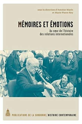 9782859447946: Mémoires et émotions : Au coeur de l'histoire des relations internationales