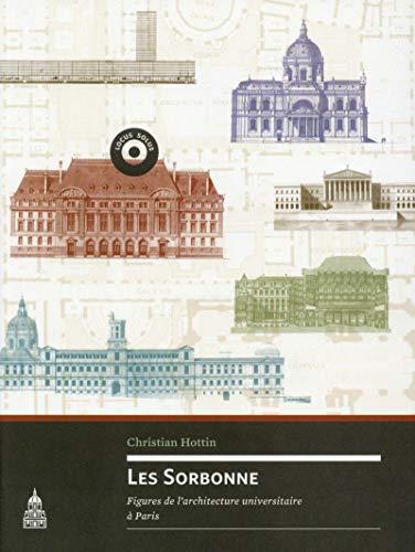 9782859448950: Les Sorbonne : Figures de l'architecture universitaire � Paris