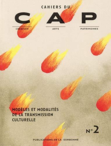Cahiers du CAP : création, arts, patrimoines : N° 2 : Modèles et modalités...