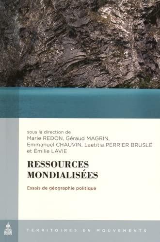 9782859449087: Ressources mondialisées : Essais de géographie politique