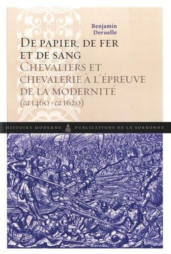 De papier, de fer et de sang : Chevaliers et chevalerie à l'épreuve de la ...