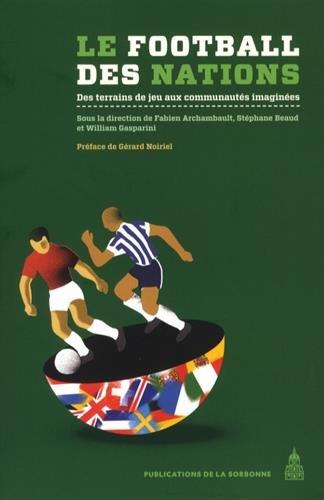 9782859449612: Le football des nations : Des terrains de jeu aux communautés imaginées
