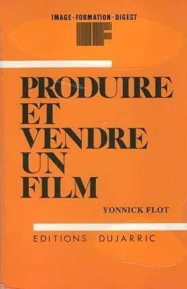 Produire et vendre un film: Flot, Yonnick