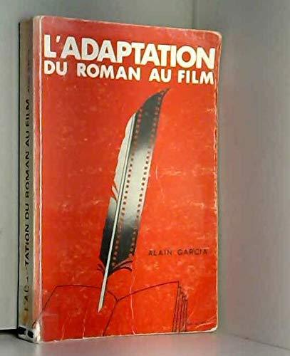 L'adaptation du roman au film: Alain Garcia