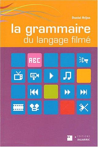 9782859470463: La grammaire du langage filmé