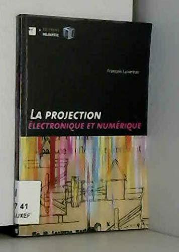 9782859470487: Projection électronique et numérique