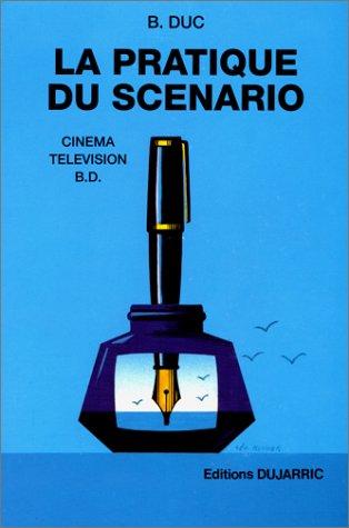 9782859470883: La Pratique du sc�nario. Cin�ma, t�l�vision, B.D.