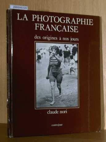 9782859490171: La photographie francaise: Des origines a nos jours (French Edition)
